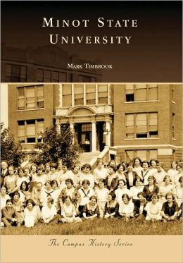 Minot State University, North Dakota (Campus History Series)