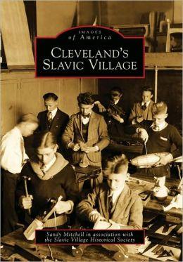 Cleveland's Slavic Village, Ohio (Images of America Series)