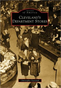Cleveland's Department Stores (Images of America Series)