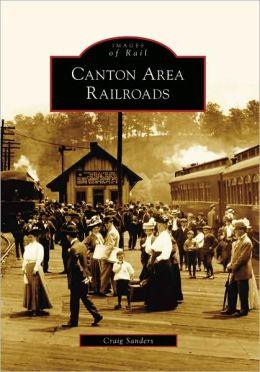 Canton Area Railroads, Ohio (Images of Rail Series)