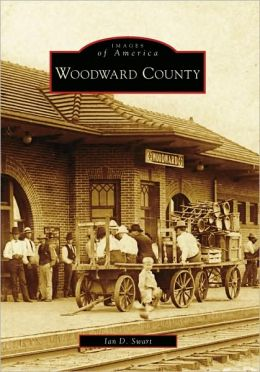 Woodward County, Oklahoma (Images of America Series)