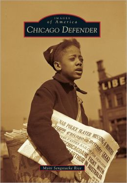 Chicago Defender, Illinois (Images of America Series)