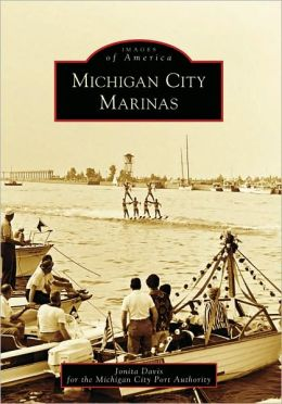 Michigan City Marinas, Indiana (Images of America Series)