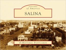 Salina, Kansas: 1858 - 2008 (Postcard Packets)
