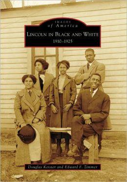 Lincoln, Nebraska in Black and White: 1910-1925 (Images of America Series)