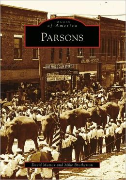 Parsons, Kansas (Images of America Series)