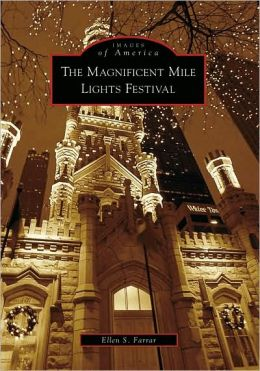 Magnificent Mile Lights Festival, Illinois (Images of America Series)