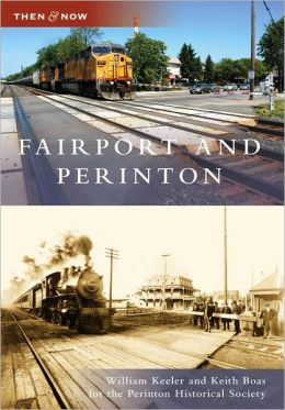 Fairport and Perinton, New York (Then & Now Series)
