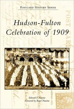 Hudson-Fulton Celebration of 1909, New York (Postcard History Series)