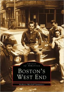 Boston's West End, Massachusetts (Images of America Series)
