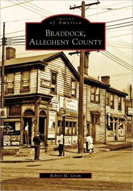 Braddock, Allegheny County, Pennsylvania (Images of America Series)