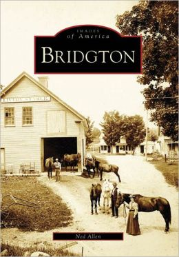 Bridgton, Maine (Images of America Series)