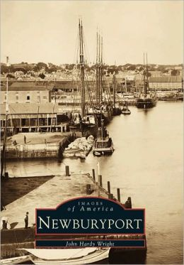 Newburyport, Massachusetts (Images of America Series)
