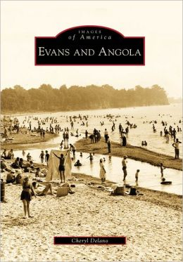 Evans and Angola, New York (Images of America Series)
