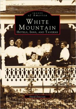 White Mountains Hotels, New Hampshire (Images Of America Series)