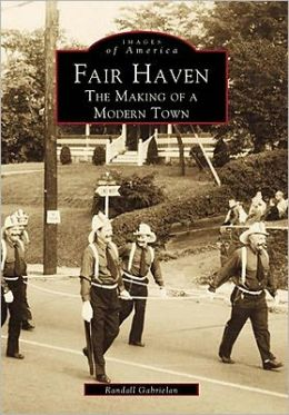 Fair Haven, New Jersey: The Making of a Modern Town (Images of America Series)