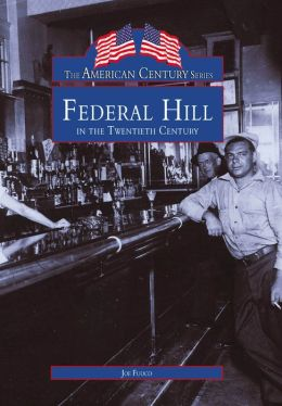 Federal Hill, Rhode Island in the Twentieth Century (American Century Series)