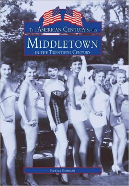 Middletown 20th Century, New Jersey (American Century Series)