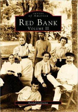 Red Bank, New Jersey: Volume II (Images Of America Series)