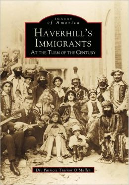 Turn of the Century Haverhill's Immigrants, Massachusetts (Images Of America Series)