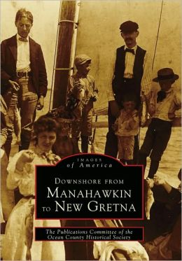 Downshore from Manahawkin to New Gretna, New Jersey (Images of America Series)