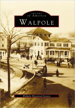 Walpole, Massachusetts (Images Of America Series)