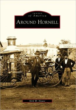 Around Hornell, New York (Images of America Series)