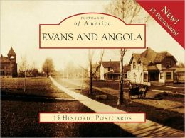 Evans and Angola, New York (Postcards of America Series)