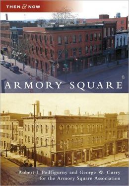 Armory Square, New York (Then and Now Series)