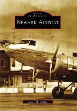 Newark Airport, New Jersey (Images of Aviation Series)