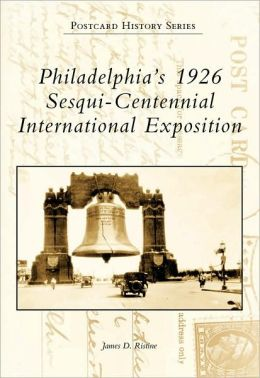 Philadelphia's 1926 Sesqui-Centennial International Exposition (Postcard History Series)