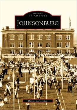 Johnsonburg, Pennsylvania (Images of America Series)
