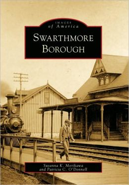 Swarthmore Borough, Pennsylvania (Images of America Series)