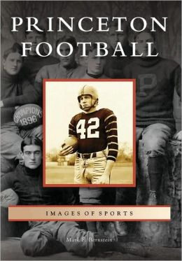 Princeton Football, New Jersey (Images of Sports Series)