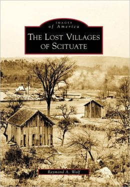 The Lost Villages of Scituate, Rhode Island (Images of America Series)