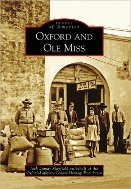 Oxford and Ole Miss, Mississippi (Images of America Series)