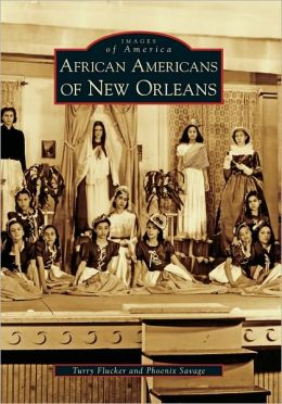 African Americans of New Orleans, Louisiana (Images of America Series)