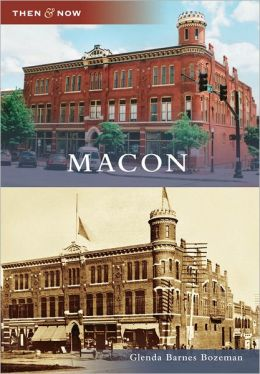 Macon, Georgia (Then & Now Series)