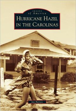 Hurricane Hazel in the Carolinas (Images of America Series)
