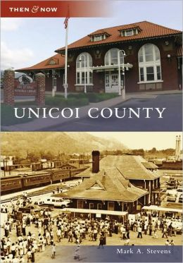 Unicoi County, Tennessee (Then & Now Series)