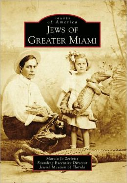 Jews of Greater Miami, Florida (Images of America Series)
