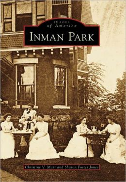 Inman Park, Georgia (Images of America Series)