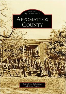 Appomattox County, Virginia (Images of America Series)