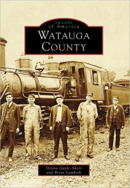 Watauga County, North Carolina (Images of America Series)