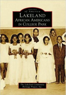 Lakeland African Americans in College Park, Maryland (Images of America Series)
