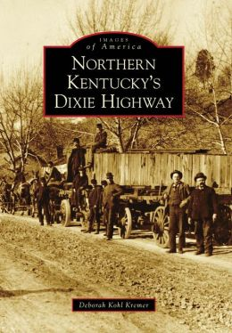 Northern Kentucky's Dixie Highway, Kentucky (Images of America Series)