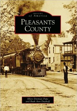 Pleasants County, West Virginia (Images of America Series)