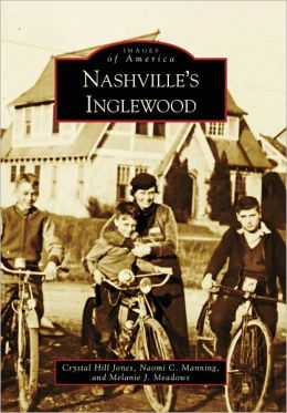 Nashville's Inglewood, Tennessee (Images of America Series)