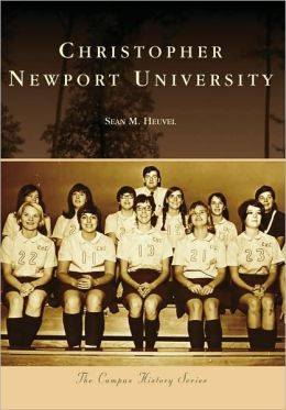 Christopher Newport University, Virginia (Campus History Series)