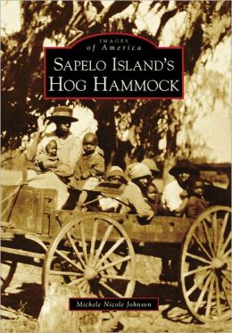 Sapelo Island's Hog Hammock, Georgia (Images of America Series)